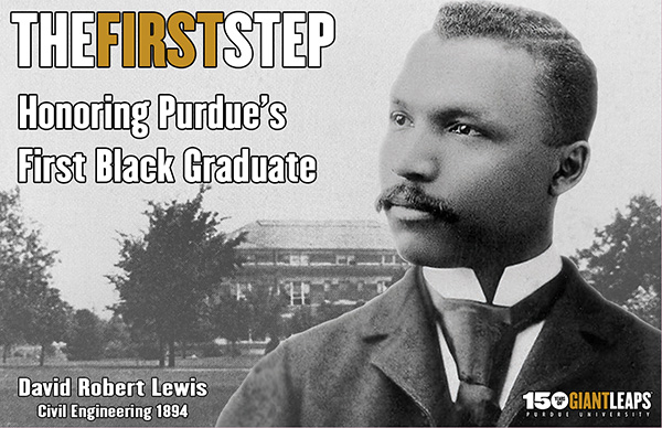 The First Step: Honoring David Robert Lewis, Purdue's first black graduate