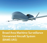 Broad Area Maritime Surveillance Unmanned Aircraft System (BAMS UAS)