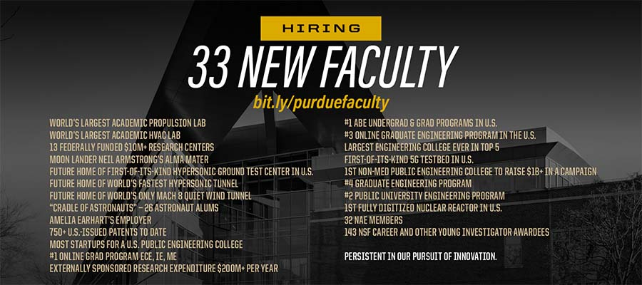 Be a part of Purdue Engineering | Join our faculty of innovators, trailblazers and mentors. | Be a part of the pinnacle of excellence at scale.