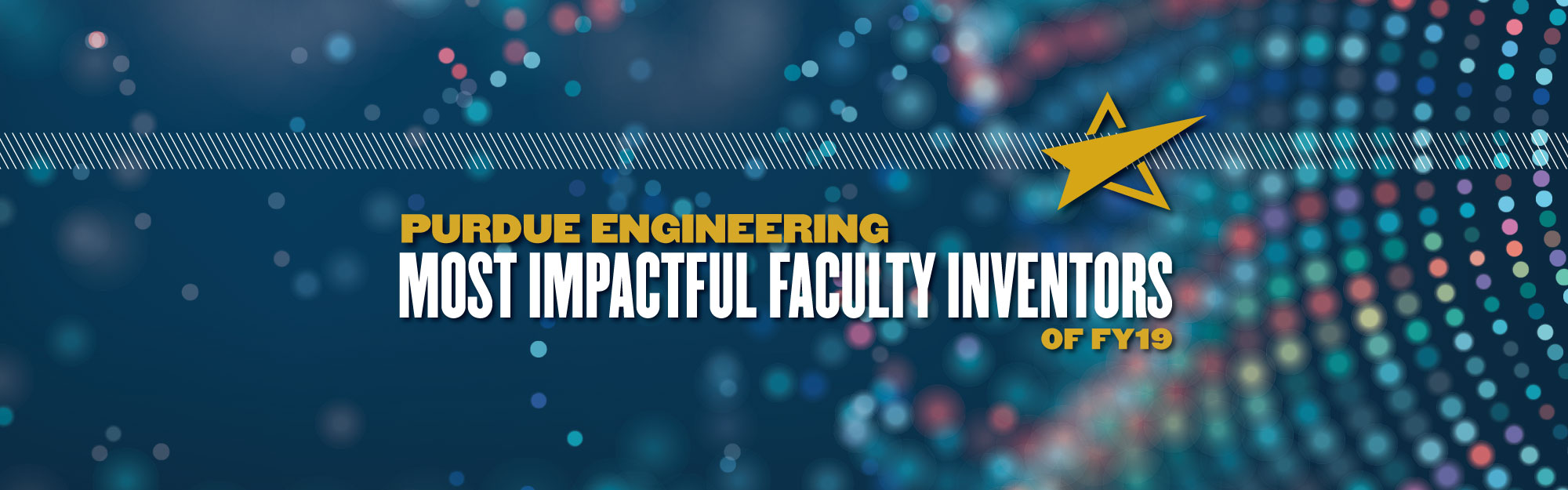 Purdue Engineering Most Impactful Faculty Inventors of FY19
