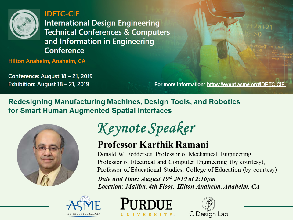 CIE Keynote: Professor Karthik Ramani – Redesigning Manufacturing Machines, Design Tools, and Robotics for Smart Human Augmented Spatial Interfaces