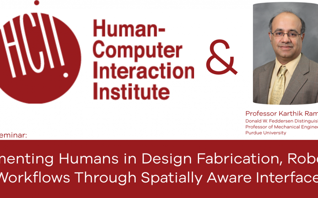 Seminar:  Augmenting Humans in Design Fabrication, Robotics, and Workflows Through Spatially Aware Interfaces