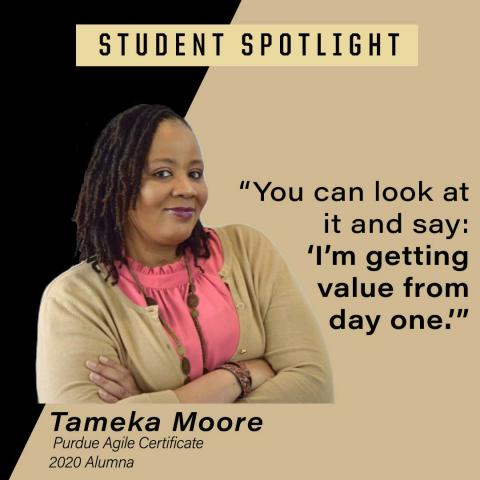 "Student Spotlight Tameka Moore Agile 2020 Alumna. Quote - ""You can look at it and say: 'I'm getting value from day one.'"""
